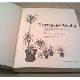Plants-a-Plenty: How to Multiply Outdoor and Indoor Plants Through Cuttings, Crown and Root Divisions, Grafting, Layering, and Seeds  (Hardcover)