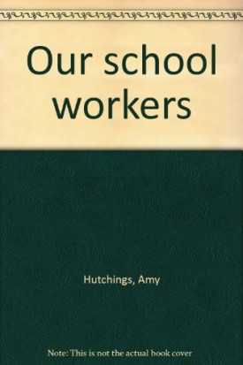 Our School Workers (Paperback)