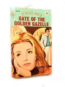 Gate of the Golden Gazelle (Harlequin Romance, 1974) (Mass Market Paperback)