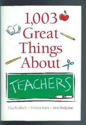 1,003 Great Things About Teachers (Hardcover)