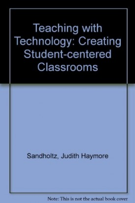 Teaching With Technology: Creating Student-Centered Classrooms (Hardcover)