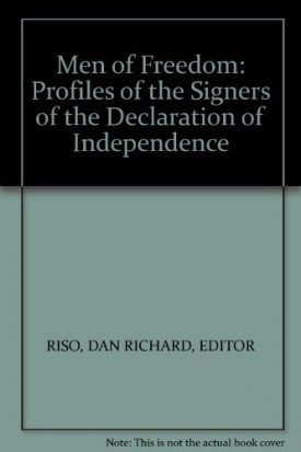 Men of Freedom: Profiles of the Signers of the Declaration of Independence (Paperback)