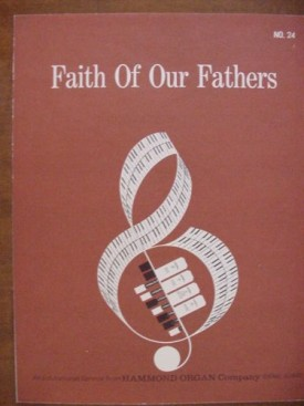 Faith of Our Fathers (An Educational Service From Hammond Organ Company No. 24) (Vintage) (Sheet Music)