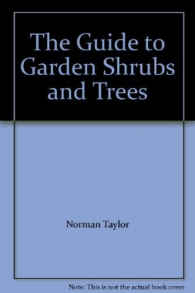 The Guide to Garden Shrubs and Trees (Hardcover)