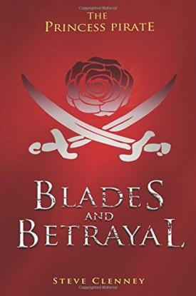 The Princess Pirate: Blades and Betrayal (Paperback)