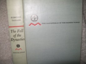 The Fall of the Dynasties: The Collapse of the Old Order, 1905-1922 (The Mainstream of the Modern World series) (Hardcover)