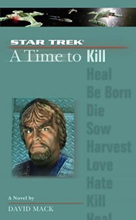 A Star Trek: The Next Generation: Time #7: A Time to Kill [Mass Market Paperback] [Aug 01, 2004] Mack, David