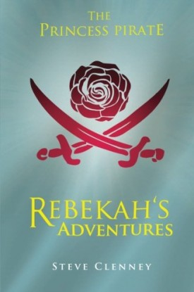 The Princess Pirate: Rebekahs Adventures (Paperback)