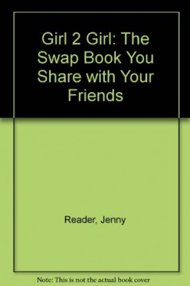 Girl 2 Girl: The Swap Book You Share with Your Friends (Paperback)