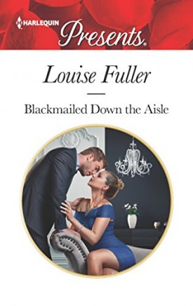 Blackmailed Down the Aisle (Harlequin Presents) (Mass Market Paperback)