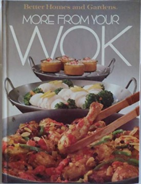 Better Homes and Gardens More from Your Wok (Hardcover)