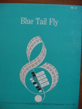 Blue Tail Fly (An Educational Service From Hammond Organ Company No. 27) (Vintage) (Sheet Music)