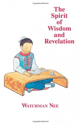 The Spirit of Wisdom & Revelation (Paperback)