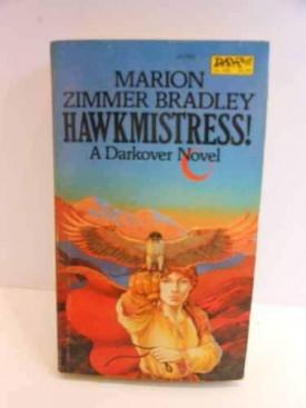 Hawkmistress! (Darkover: The Hundred Kingdoms) (Mass Market Paperback)