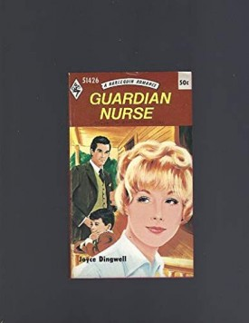 Guardian Nurse (Harlequin Romance #51426) (Mass Market Paperback)