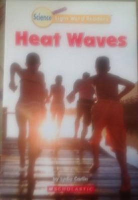 Heat Waves (Science Sight Word Readers) (Paperback)