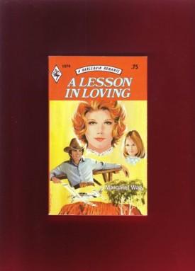 A Lesson in Loving (Harlequin Romance, 1974) (Mass Market Paperback)