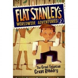 The Great Egyptian Grave Robbery (Flat Stanleys Worldwide Adventures #2)