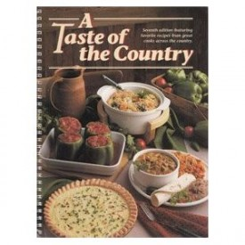A Taste of the Country - Seventh Edition - Cooks From Across The Country Share Their Favorite Recipes. (Spiral-Bound)