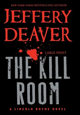 The Kill Room (A Lincoln Rhyme Novel (11)) (Hardcover)
