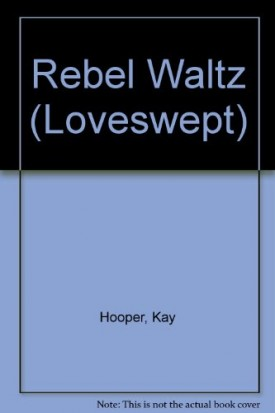 Rebel Waltz (Loveswept No 128)  (Mass Market Paperback)