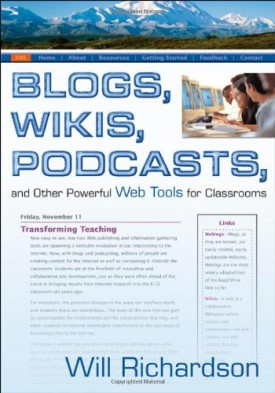 Blogs, Wikis, Podcasts, and Other Powerful Web Tools for Classrooms (Paperback)