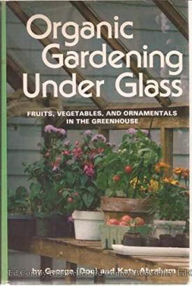 Organic Gardening Under Glass (Hardcover)