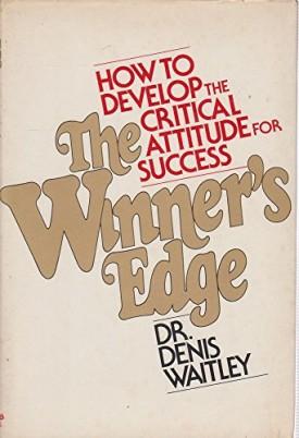 The Winner's Edge: The Critical Attitude of Success (Hardcover)