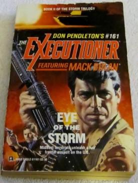 Eye Of The Storm (Mack Bolan: the Executioner) [Apr 01, 1992] Don Pendleton