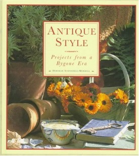 Antique Style: Projects from a Bygone Era (Hardcover)