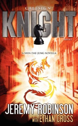 Callsign: Knight - Book 1 (a Shin Dae-Jung - Chess Team Novella) (Paperback)