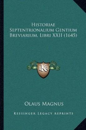 Historiae Septentrionalium Gentium Breviarium, Libri XXII (1645) [Paperback] Magnus, Olaus