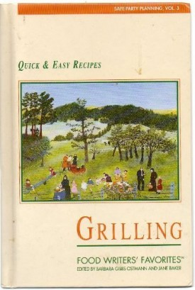 Grilling Quick and Easy Recipes (Food Writers Favorites) (Safe Party Planning, Vol.3) (Paperback)