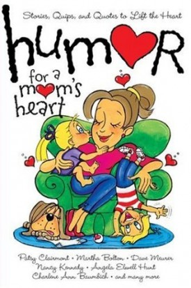 Humor for a Moms Heart (Paperback)