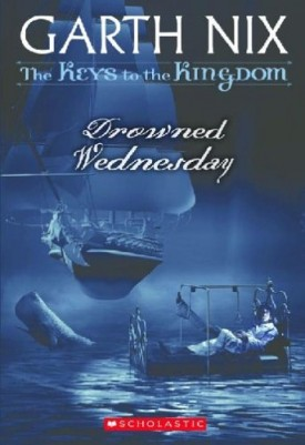Drowned Wednesday (Keys to the Kingdom #3)