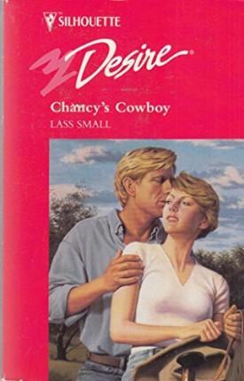Chancys Cowboy (Silhouette Desire, No 1064) (Mass Market Paperback)