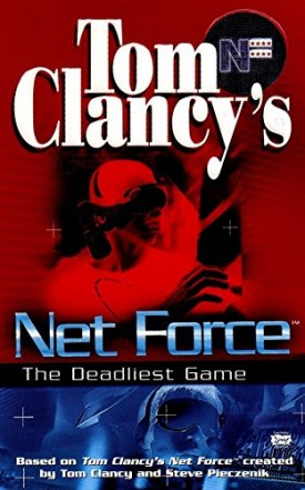 Tom Clancys Net Force: The Deadliest Game (Net Force YA) (Mass Market Paperback)