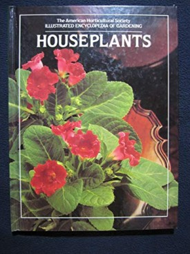 Houseplants: The American Horticultural Society Illustrated Encyclopedia of Gardening  (Hardcover)