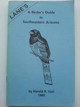Lanes a Birders Guide to Southeastern Arizona (Paperback)