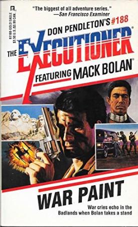 War Paint (The Executioner #188) (Mack Bolan: the Executioner) [Jul 01, 1994] Pendleton
