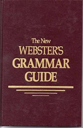 The New Webster's Grammar Guide (Hardcover)