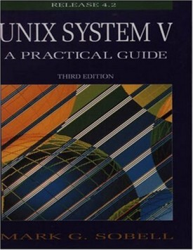 UNIX System V: A Practical Guide (3rd Edition)  (Paperback)
