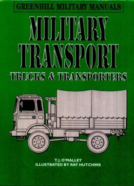 Military Transport: Trucks & Transporters (Greenhill Military Manuals) (Hardcover)