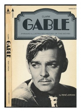 Clark Gable (A Pyramid illustrated history of the movies) 1St edition by Jordan, Rene (1973) Paperback  (Paperback)