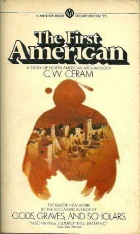 The First American by C. W. Ceram (1972-10-01)  (Paperback)