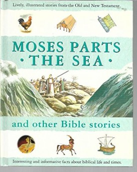 Moses Parts the Sea and Other Bible Stories (Hardcover)
