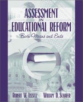 Assessment in Educational Reform: Both Means and Ends (Paperback)
