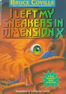 I Left My Sneakers in Dimension X: A Rod Allbright Alien Adventure