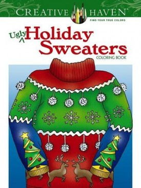 Creative Haven Ugly Holiday Sweaters Coloring Book (Creative Haven Coloring Books) (Paperback)