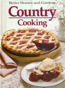 Better Homes and Gardens Country Cooking (Hardcover)